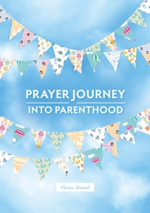 A Prayer Journey into Parenthood, Spiral bound Book