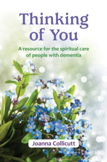 Thinking of You : A Resource for the Spiritual Care of People with Dementia, Paperback Book
