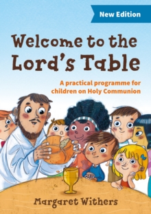 Welcome to the Lord's Table : A Practical Programme for Children on Holy Communion, Paperback Book