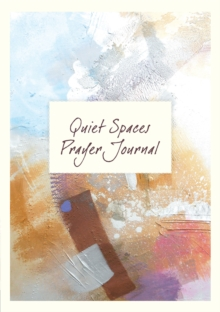 Quiet Spaces Prayer Journal, Spiral bound Book