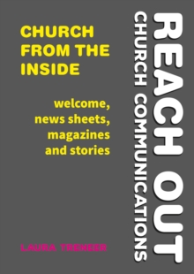 Church from the Inside : Welcome, News Sheets, Magazines and Stories, Paperback Book