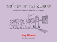 Writes of the Church : Gripes and Grumbles of People in the Pews, Paperback Book