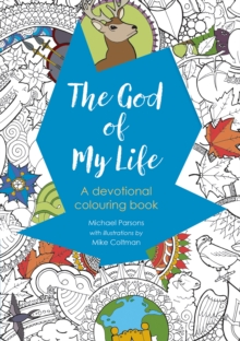 The God of My Life : A Devotional Colouring Book, Paperback Book