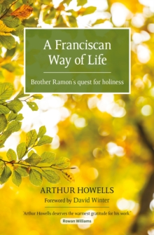 A Franciscan Way of Life : Brother Ramon's quest for holiness, Paperback Book