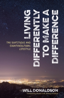 Living Differently to Make a Difference : The beatitudes and countercultural lifestyle, Paperback Book