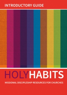 Holy Habits: Introductory Guide : Missional discipleship resources for churches, Paperback / softback Book
