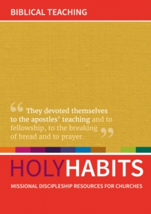 Holy Habits: Biblical Teaching : Missional discipleship resources for churches, Paperback / softback Book
