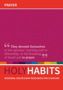 Holy Habits: Prayer : Missional discipleship resources for churches, Paperback Book