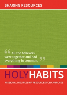 Holy Habits: Sharing Resources : Missional discipleship resources for churches, Paperback Book