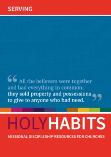 Holy Habits: Serving : Missional discipleship resources for churches, Paperback Book