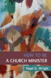 How to Be a Church Minister, Paperback Book