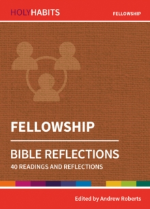 Holy Habits Bible Reflections: Fellowship : 40 readings and reflections, Paperback / softback Book