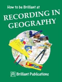 How to be Brilliant at Recording in Geography : How to be Brilliant at Recording in Geography, PDF eBook