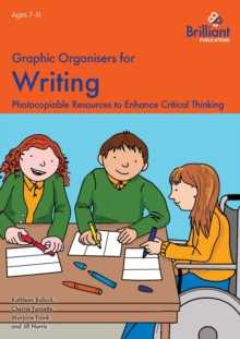 Graphic Organisers for Writing : Photocopiable Resources to Enhance Critical Thinking, Paperback Book