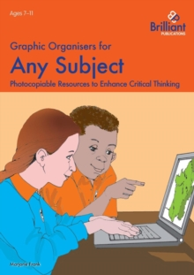 Graphic Organisers for Any Subject : Photocopiable Resources to Enhance Critical Thinking, Paperback Book