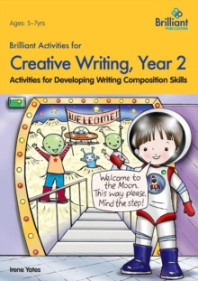 Brilliant Activities for Creative Writing, Year 2 : Activities for Developing Writing Composition Skills, Paperback Book