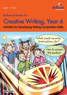Brilliant Activities for Creative Writing, Year 6 : Activities for Developing Writing Composition Skills, Paperback / softback Book