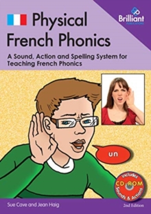 Physical French Phonics, 2nd edition  (Book and CD-Rom) : A Tried and Tested System for Teaching French Phonics, Mixed media product Book