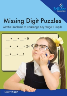 Missing Digit Puzzles : Maths Problems to Challenge Key Stage 2 Pupils, Paperback / softback Book