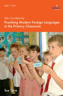 100+ Fun Ideas for Practising Modern Foreign Languages in the Primary Classroom, EPUB eBook