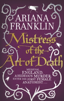 Mistress Of The Art Of Death : Mistress of the Art of Death, Adelia Aguilar series 1, Paperback Book