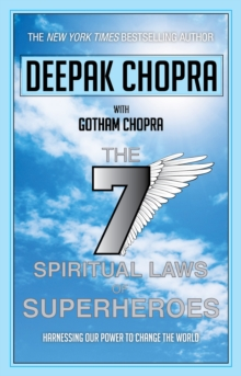 Seven Spiritual Laws of Superheroes : Harnessing Our Power to Change the World, Paperback Book