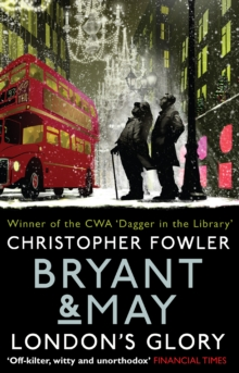 Bryant & May - London's Glory : (Short Stories), Paperback Book