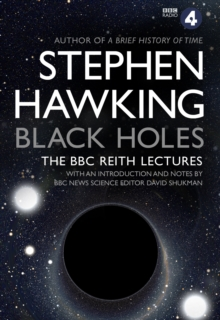 Black Holes: The Reith Lectures, Paperback / softback Book