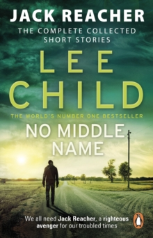No Middle Name : The Complete Collected Jack Reacher Stories, Paperback / softback Book