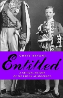 Entitled : A Critical History of the British Aristocracy, Hardback Book
