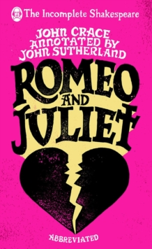 Incomplete Shakespeare: Romeo & Juliet, Hardback Book