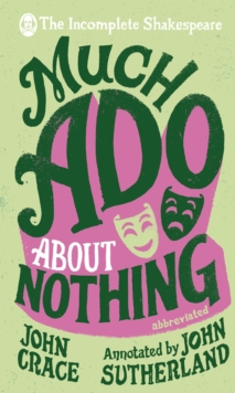 Incomplete Shakespeare: Much Ado About Nothing, Hardback Book