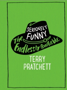 Seriously Funny : The Endlessly Quotable Terry Pratchett, Hardback Book