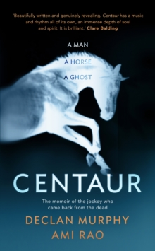 Centaur : Shortlisted For The William Hill Sports Book of the Year 2017, Hardback Book