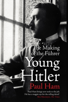 Young Hitler : The Making of the Fuhrer, Hardback Book