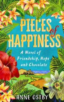Pieces of Happiness : A Novel of Friendship, Hope and Chocolate, Hardback Book