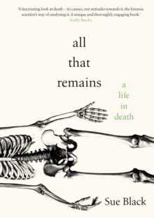 All That Remains : A Life in Death, Hardback Book