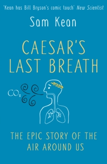 Caesar's Last Breath : The Epic Story of The Air Around Us, Hardback Book