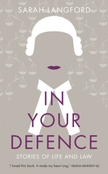 In Your Defence : Stories of Life and Law, Hardback Book