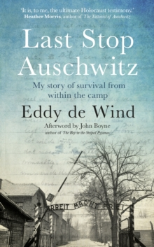 Last Stop Auschwitz : My story of survival from within the camp, Hardback Book
