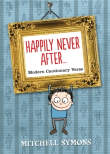 Happily Never After : Modern Cautionary Tales, Hardback Book