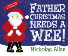 Father Christmas Needs a Wee, Hardback Book