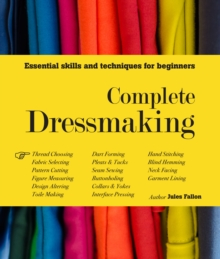 Complete Dressmaking : Essential Skills and Techniques for Beginners, Hardback Book