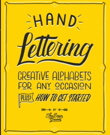 Hand Lettering : Creative Alphabets for Any Occasion, Paperback / softback Book