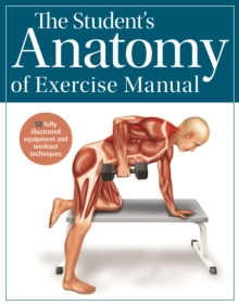 The Student's Anatomy of Exercise Manual, Paperback Book