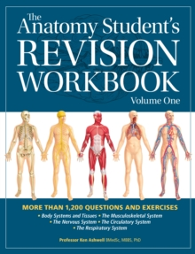 The Anatomy Student's Revision Workbook: Volume One, Paperback Book
