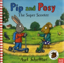Pip and Posy: The Super Scooter, Hardback Book