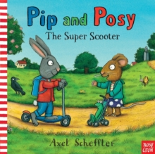Pip and Posy: The Super Scooter, Paperback Book