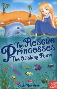 The Rescue Princesses: The Wishing Pearl, Paperback Book