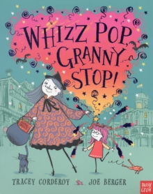 Whizz! Pop! Granny, Stop!, Paperback Book